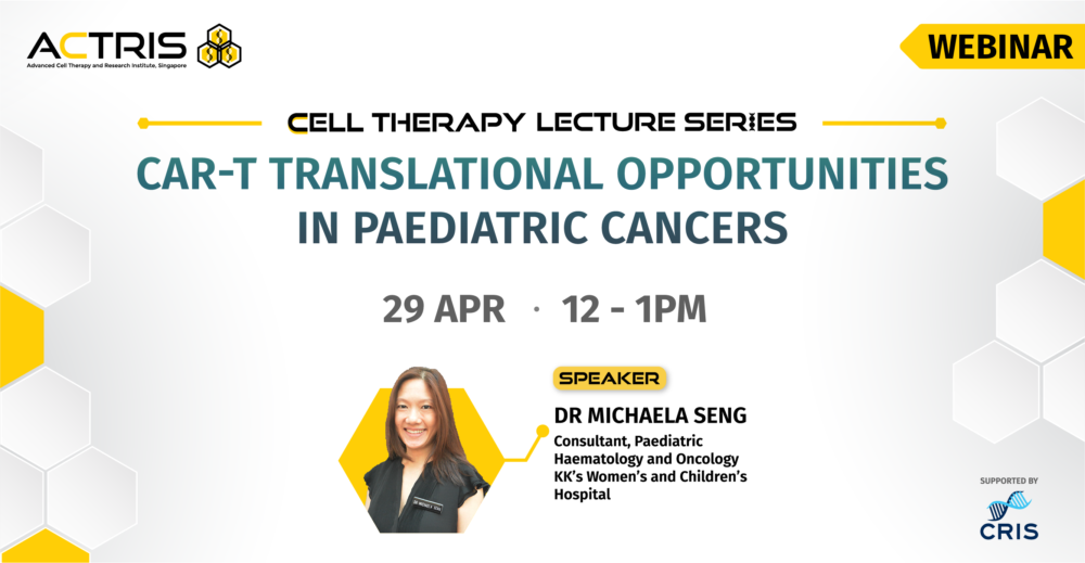 ACTRIS Cell Therapy Lecture Series: CAR-T Translational Opportunities in Paediatric Cancers